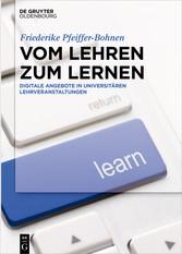 Vom Lehren zum Lernen - Digitale Angebote in un...