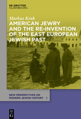 American Jewry and the Re-Invention of the East...