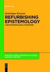 Refurbishing Epistemology - A Meta-Epistemologi...