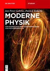 Moderne Physik - Von Kosmologie über Quantenmec...