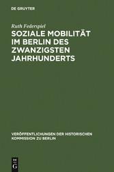 Soziale Mobilität im Berlin des zwanzigsten Jah...