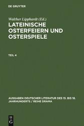 Lateinische Osterfeiern und Osterspiele. Teil 4 bei Ciando - eBooks
