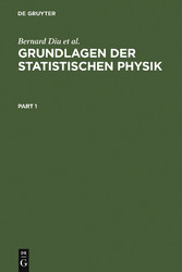 Grundlagen der Statistischen Physik - Ein Lehrb...