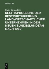 Rechtsprobleme der Restrukturierung landwirtsch...