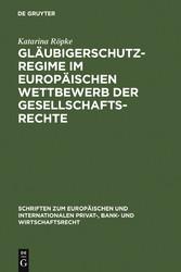 Gläubigerschutzregime im europäischen Wettbewer...