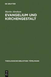 Evangelium und Kirchengestalt - Reformatorische...