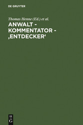 Anwalt - Kommentator - Entdecker - Festschrift ...