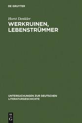 Werkruinen, Lebenstrümmer - Literarische Spuren...