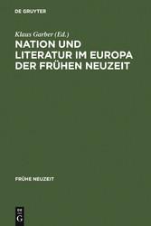 Nation und Literatur im Europa der Frühen Neuze...