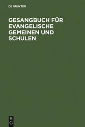 Gesangbuch für evangelische Gemeinen und Schulen