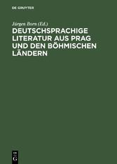 Deutschsprachige Literatur aus Prag und den böh...