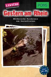 PONS Kurzkrimis: Gestern am Rhein - Mörderische...