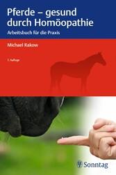 Pferde - gesund durch Homöopathie - Arbeitsbuch...