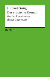 Der erotische Roman - Von der Renaissance bis z...