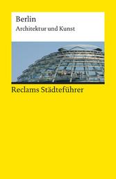 Reclams Städteführer Berlin - Architektur und K...