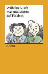Max und Moritz auf Türkisch - Reclams Universal-Bibliothek