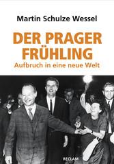 Der Prager Frühling - Aufbruch in eine neue Welt