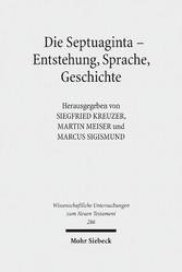 Die Septuaginta - Entstehung, Sprache, Geschichte - 3. Internationale Fachtagung veranstaltet von Septuaginta Deutsch (LXX.D), Wuppertal 22.-25. Juli 2010