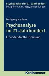 Psychoanalyse im 21. Jahrhundert - Eine Standor...