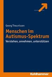 Menschen im Autismus-Spektrum - Verstehen, anne...