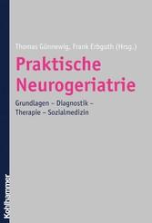 Praktische Neurogeriatrie - Grundlagen - Diagno...