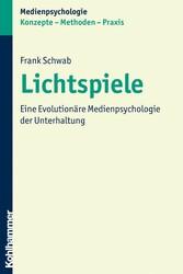 Lichtspiele - Eine Evolutionäre Medienpsycholog...