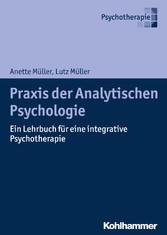 Praxis der Analytischen Psychologie - Ein Lehrb...