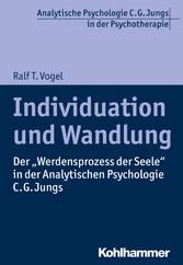 Individuation und Wandlung - Der Werdensprozess...