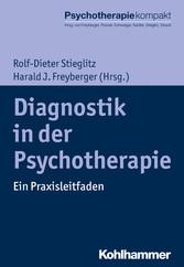 Diagnostik in der Psychotherapie - Ein Praxisle...