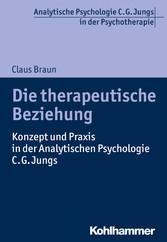 Die therapeutische Beziehung - Konzept und Prax...