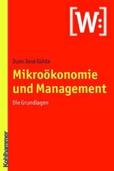 Mikroökonomie und Management - Die Grundlagen
