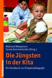 Die Jüngsten in der Kita - Ein Handbuch zur Kri...