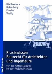Praxiswissen Baurecht für Architekten und Ingen...
