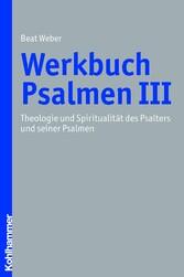 Werkbuch Psalmen III - Theologie und Spirituali...