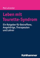 Leben mit Tourette-Syndrom - Ein Ratgeber für B...