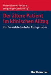 Der ältere Patient im klinischen Alltag - Ein Praxislehrbuch der Akutgeriatrie