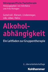 Alkoholabhängigkeit - Ein Leitfaden zur Gruppen...