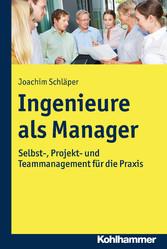 Ingenieure als Manager - Selbst-, Projekt- und ...
