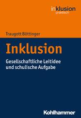 Inklusion - Gesellschaftliche Leitidee und schu...