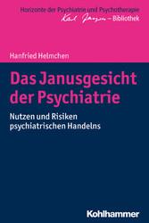Das Janusgesicht der Psychiatrie - Nutzen und R...