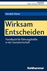 Wirksam Entscheiden - Handbuch für Führungskräf...