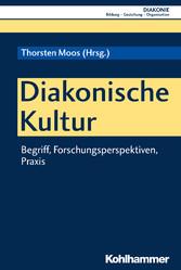 Diakonische Kultur - Begriff, Forschungsperspek...