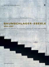 Baumschlager - Eberle 2002-2007 - Architektur - Menschen und Ressourcen - Architecture - People and Resources