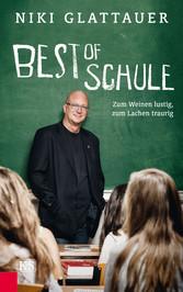 Best of Schule - Zum Weinen lustig, zum Lachen ...