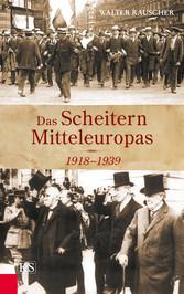 Das Scheitern Mitteleuropas - 1918-1939