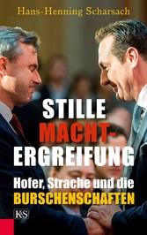 Stille Machtergreifung - Hofer, Strache und die...