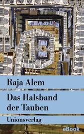Das Halsband der Tauben - Der Roman Mekkas
