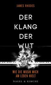 Der Klang der Wut - Wie die Musik mich am Leben...