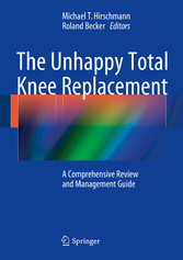 The Unhappy Total Knee Replacement - A Comprehe...