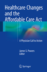 Healthcare Changes and the Affordable Care Act ...
